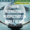 04 Apr 2016 – Forum: International Perspectives on Mobile Health